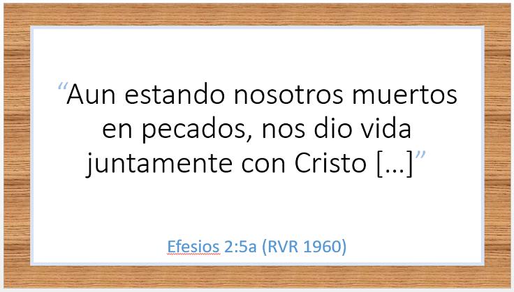 Efesios 2:5a (RVR 1960)